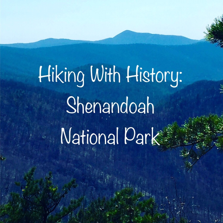 31d4c1477 Hiking with History  Shenandoah National Park – Hikes   History